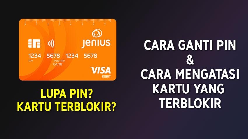 Cara Ganti Pin Kartu Jenius M Card Dan X Card Mengatasi Kartu Debit Yang Terblokir Evotekno