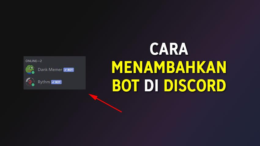 Cara Menambahkan Bot Di Discord Evotekno