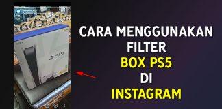 Cara Menggunakan Filter PS5 Seperti di Facebook atau Instagram