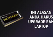 Alasan Harus Upgrade RAM Laptop