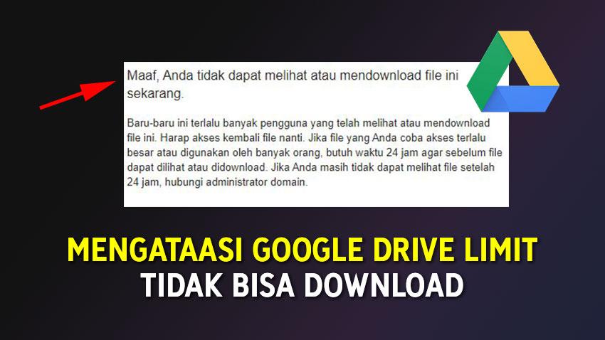 Cara Mengatasi Limit Google Drive Saat Download Bypass Evotekno