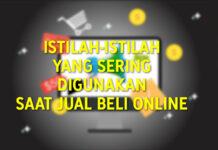 Istilah Yang Sering Dipakai Dalam Jual Beli Online