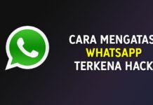 Cara Mengatasi Whatsapp Yang Terkena Hack