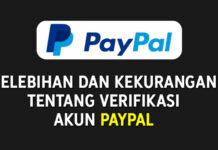 Keuntungan Memverifikasi Akun Paypal dan Kelemahan Jika Belum