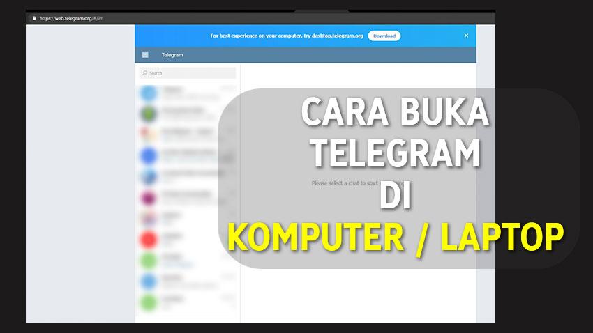 Cara Buka Telegram di Komputer Laptop
