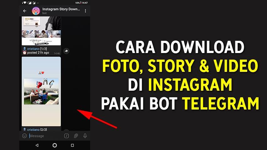 Cara Download Foto Story Dan Video Di Instagram Pakai Bot Telegram Evotekno