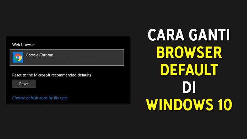 Cara Mengganti Browser Default di Windows 10