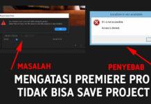 Cara mengatasi adobe premiere pro tidak bisa save