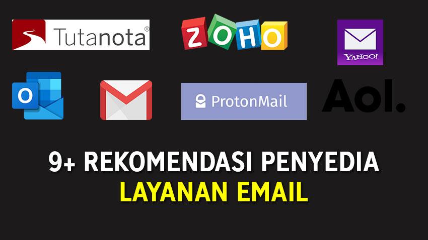 9+ Penyedia Layanan Email Gratis, Buat Email Pakai Layanan Ini!