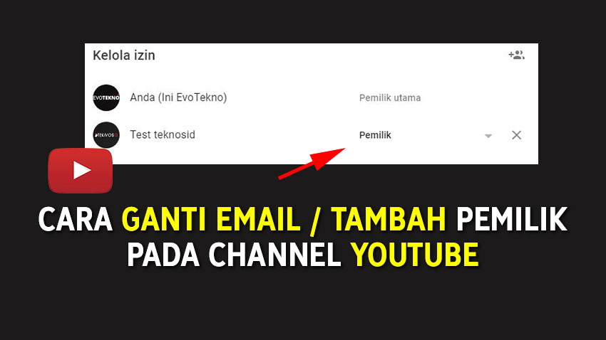 Cara Ganti Email Tambah Pemilik Channel YouTube