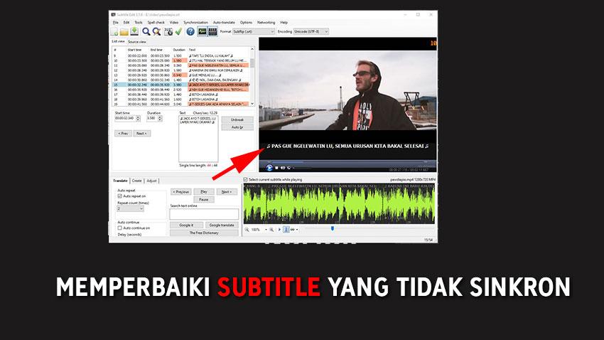 Cara Memperbaiki Subtitle Yang Tidak Sinkron, Menggunakan Aplikasi Subtitle Edit