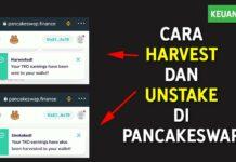 Cara Harvest dan Unstake di PancakeSwap
