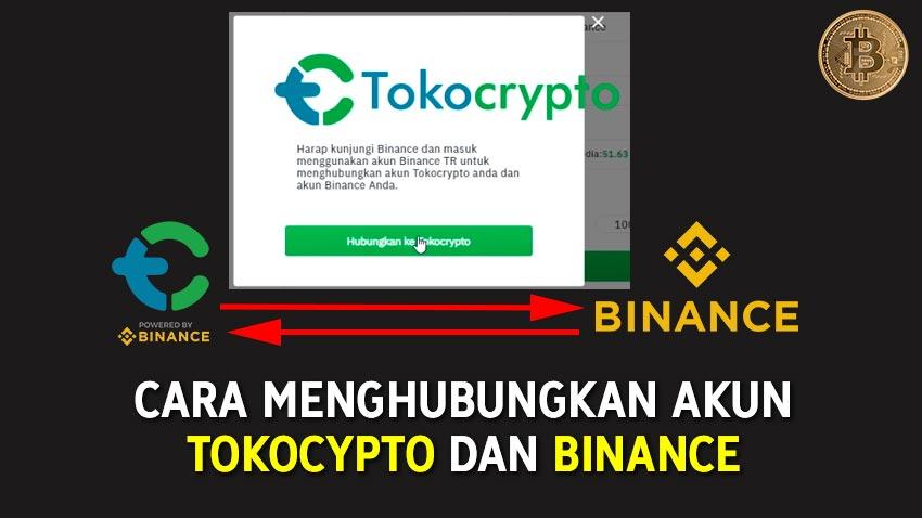 Cara Menghubungkan Akun Tokocrypto dan Binance