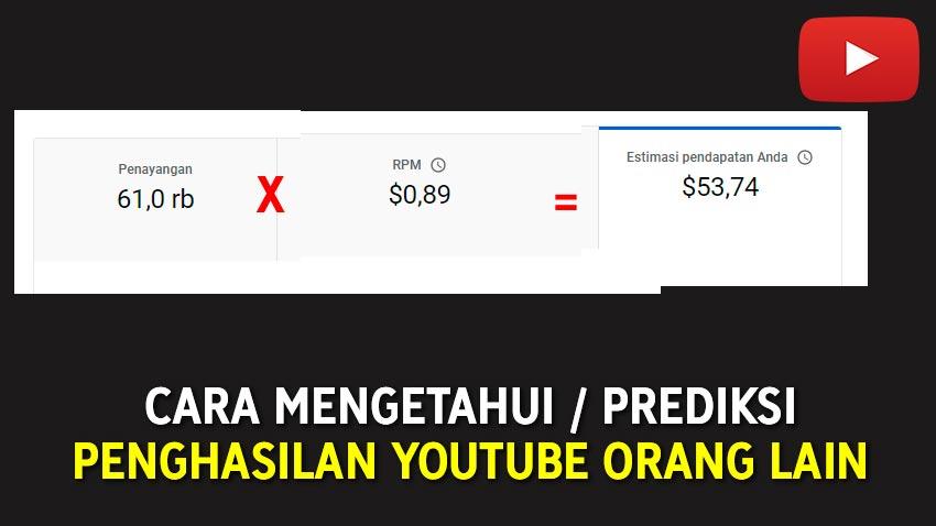 Cara Mengetahui atau Prediksi Penghasilan YouTube orang Lain