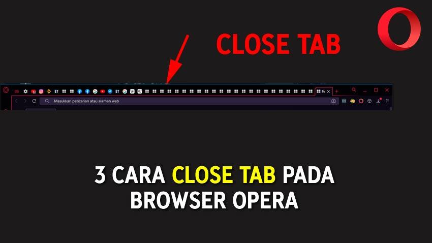 Cara Close Tab Pada Browser Opera