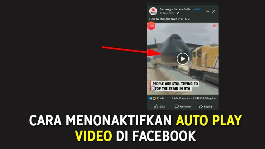 Cara Menonaktifkan auto play video di facebook