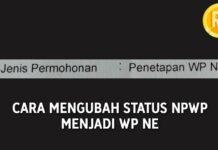 Cara Menonaktifkan Status NPWP jadi WP NE