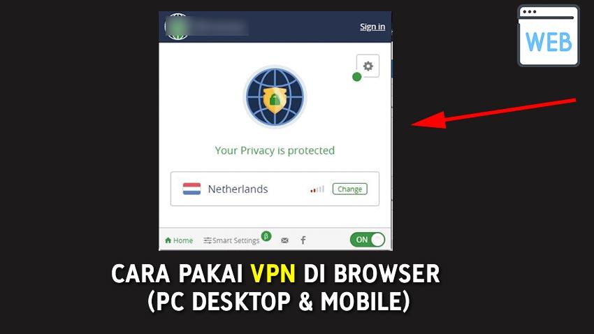 Cara Pakai VPN di Browser - Chrome , Firefox, Opera, Edge