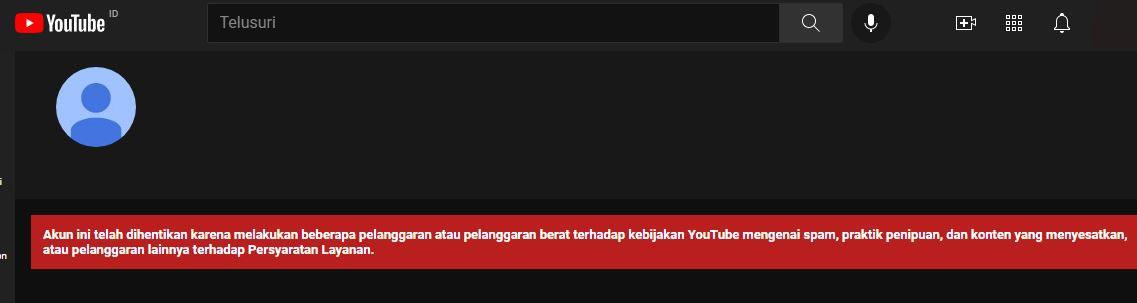 Akun YouTube dihentikan karena melakukan pelanggaran