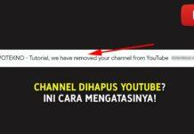 Channel dihapus YouTube - Ini Cara Mengatasinya